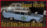 Out of State Die-cast Vehicles