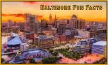 Baltimore Fun Facts